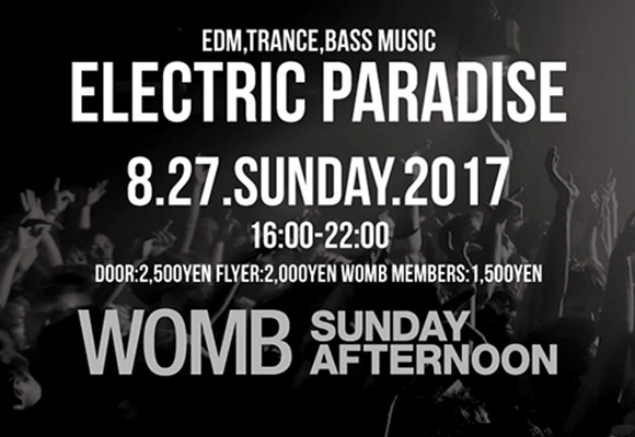 8/27 ELECTRIC PARADISE @ WOMB